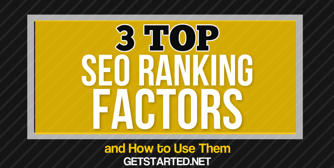 3 Top SEO Ranking Factors